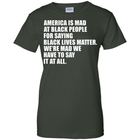 image 42 490x490px American Is Mad At Black People For Saying Black Lives Matter T Shirt