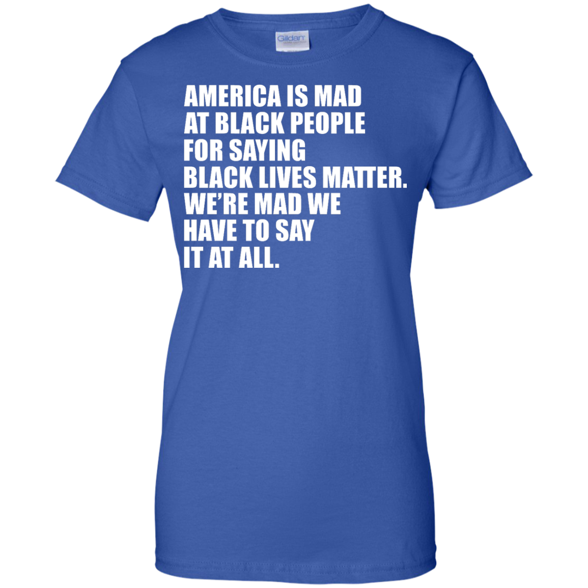 image 43px American Is Mad At Black People For Saying Black Lives Matter T Shirt
