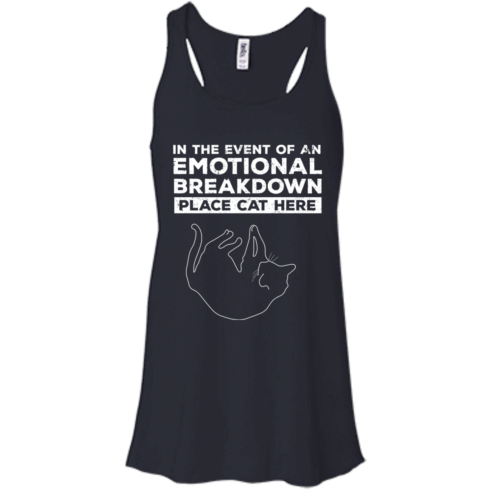 image 1011 490x490px In The Event Of An Emotional Breakdown Place Cat Here T Shirts