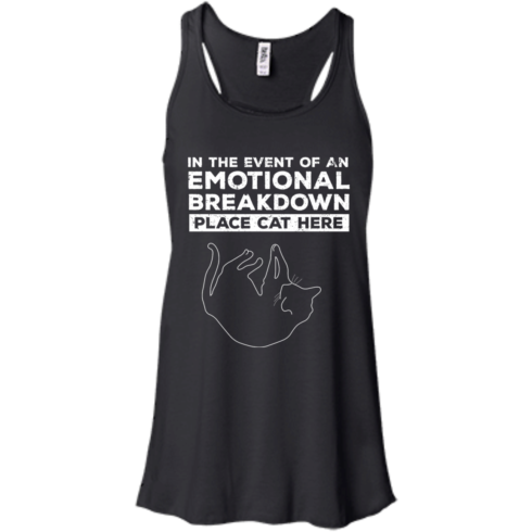 image 1012 490x490px In The Event Of An Emotional Breakdown Place Cat Here T Shirts