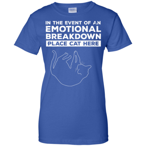 image 1016 490x490px In The Event Of An Emotional Breakdown Place Cat Here T Shirts