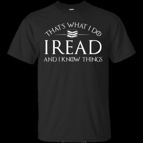 image 164 490x490px That's What I Do I Read and I Know Things T Shirt, Hoodies