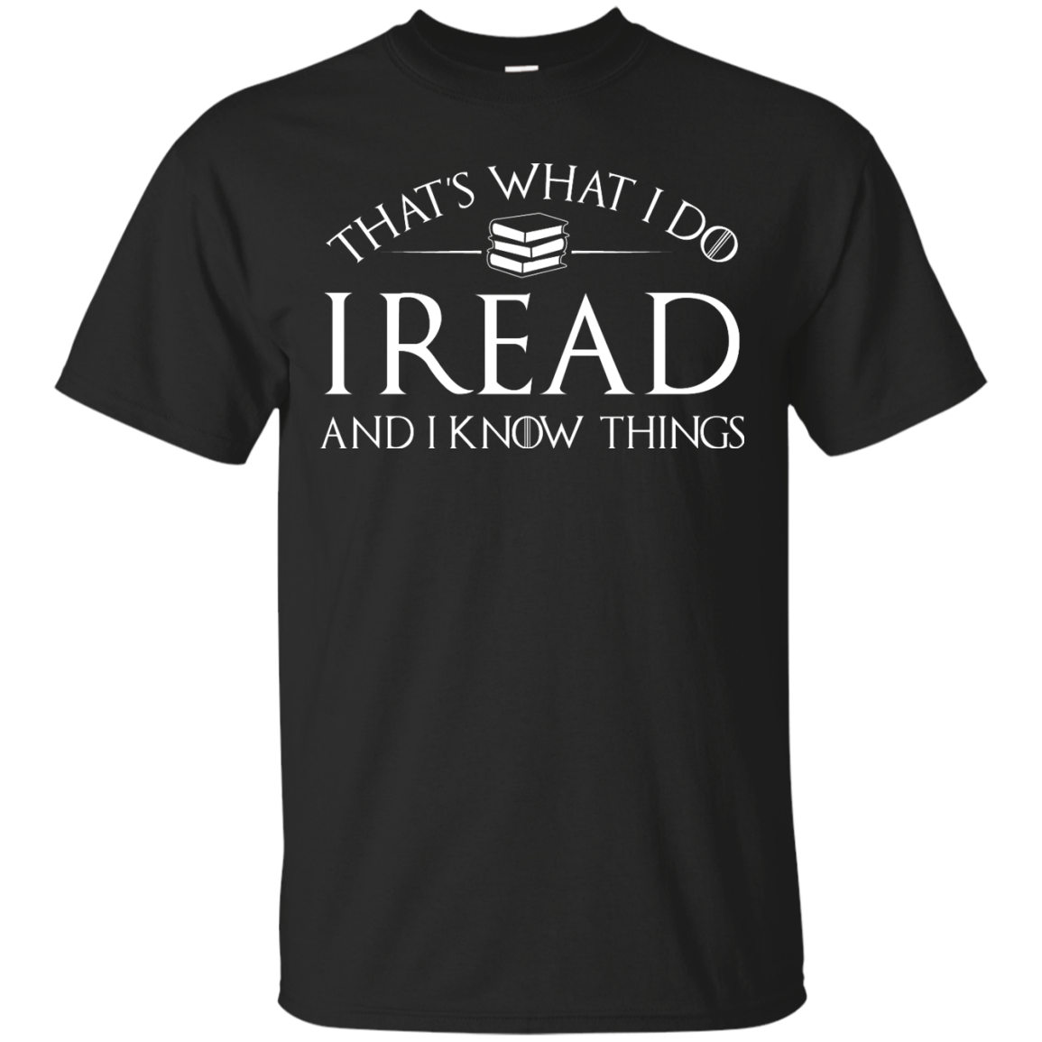 image 164px That's What I Do I Read and I Know Things T Shirt, Hoodies