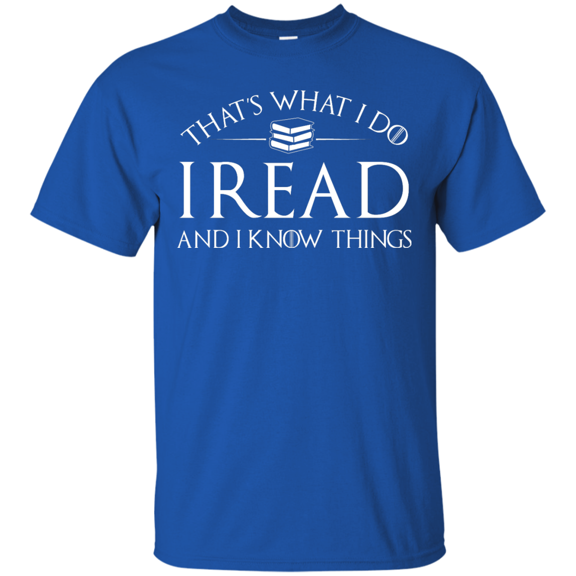 image 165px That's What I Do I Read and I Know Things T Shirt, Hoodies