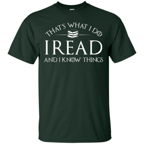 image 166 490x490px That's What I Do I Read and I Know Things T Shirt, Hoodies