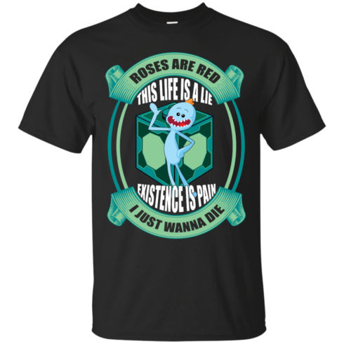 image 17 490x490px Mr Meeseeks: Roses Are Red This Life Is A Lie T Shirts