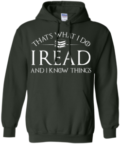 image 170 247x296px That's What I Do I Read and I Know Things T Shirt, Hoodies