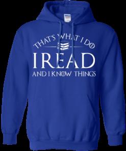 image 171 247x296px That's What I Do I Read and I Know Things T Shirt, Hoodies