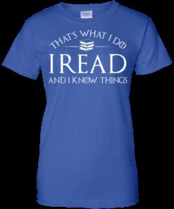 image 174 247x296px That's What I Do I Read and I Know Things T Shirt, Hoodies
