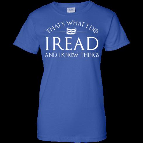 image 174 490x490px That's What I Do I Read and I Know Things T Shirt, Hoodies