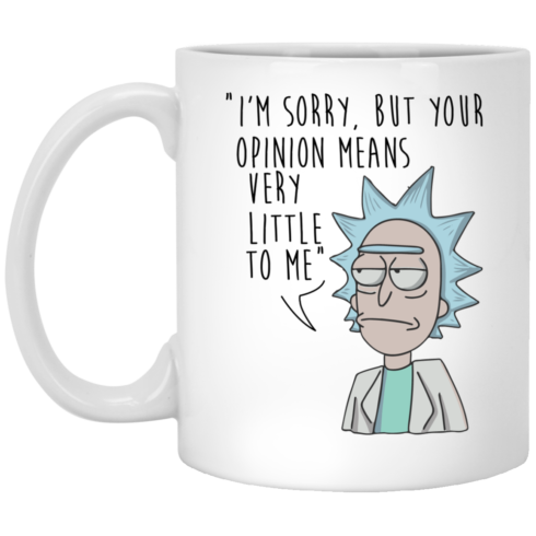 image 175 490x490px I'm sorry, but your opinions means very little to me coffee mug