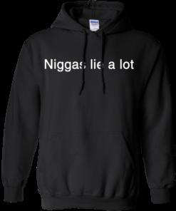 image 183 247x296px Yesjulz Shirt: Niggas lie a lot T shirt, Hoodies, Tank top