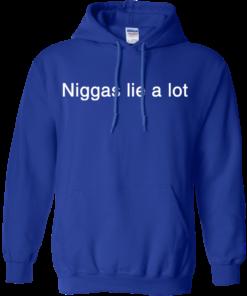 image 184 247x296px Yesjulz Shirt: Niggas lie a lot T shirt, Hoodies, Tank top