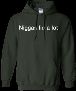 image 185 247x296px Yesjulz Shirt: Niggas lie a lot T shirt, Hoodies, Tank top
