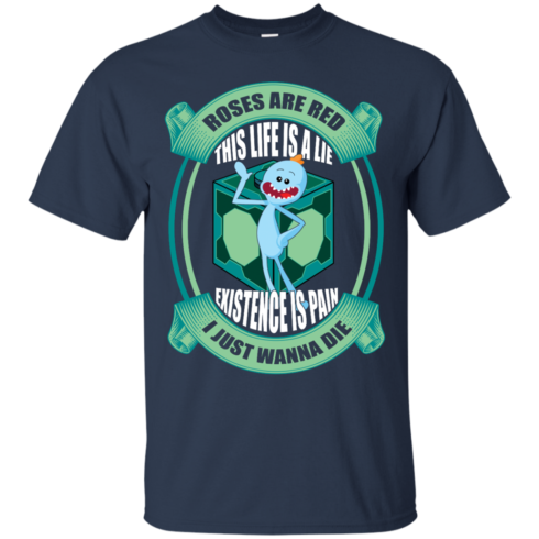 image 19 490x490px Mr Meeseeks: Roses Are Red This Life Is A Lie T Shirts