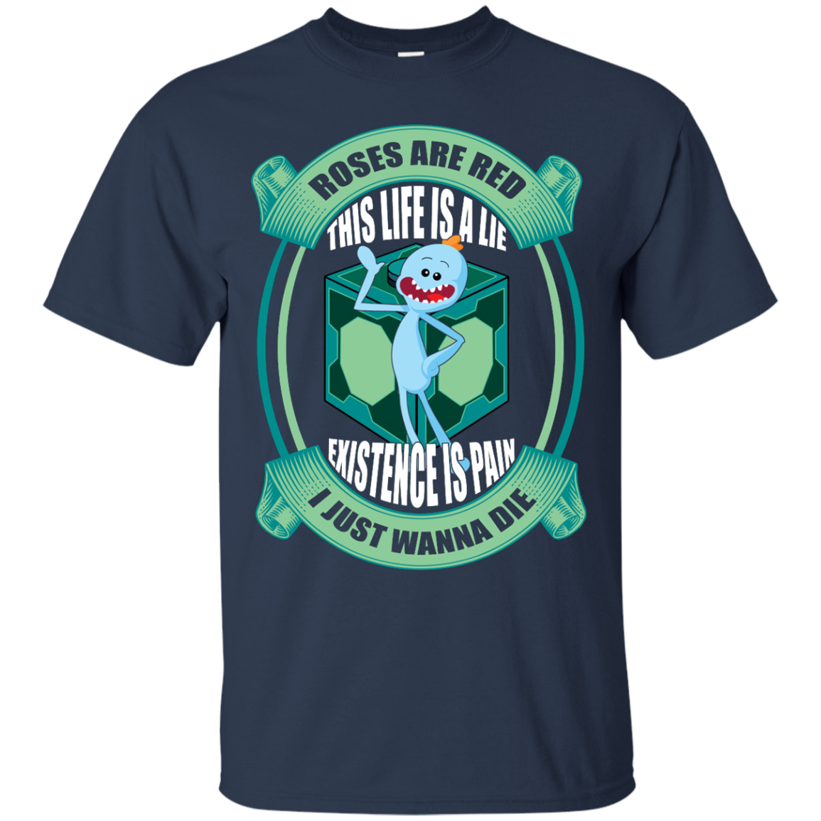 image 19px Mr Meeseeks: Roses Are Red This Life Is A Lie T Shirts