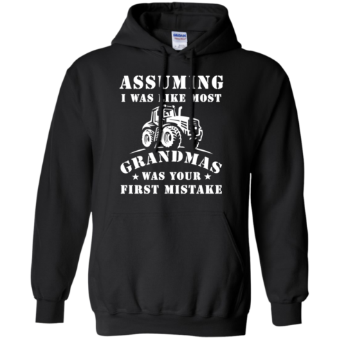 image 238 490x490px Assuming I Was Like Most Grandmas Was Your First Mistake T Shirts