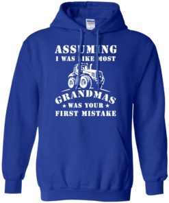 image 239 247x296px Assuming I Was Like Most Grandmas Was Your First Mistake T Shirts