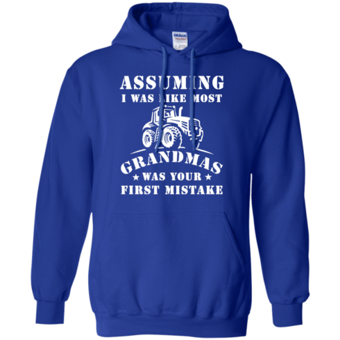 image 239 490x490px Assuming I Was Like Most Grandmas Was Your First Mistake T Shirts