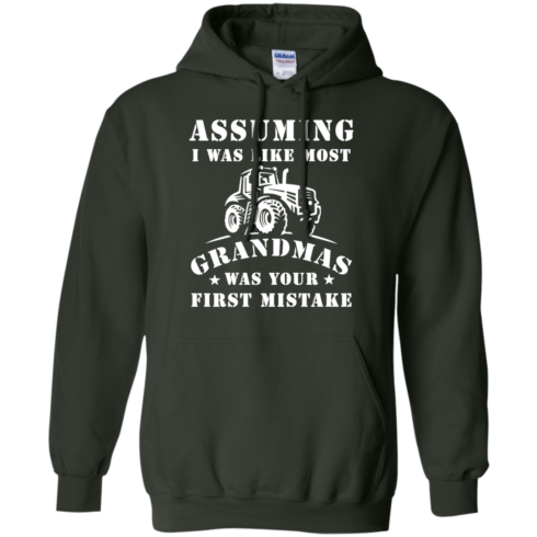 image 240 490x490px Assuming I Was Like Most Grandmas Was Your First Mistake T Shirts