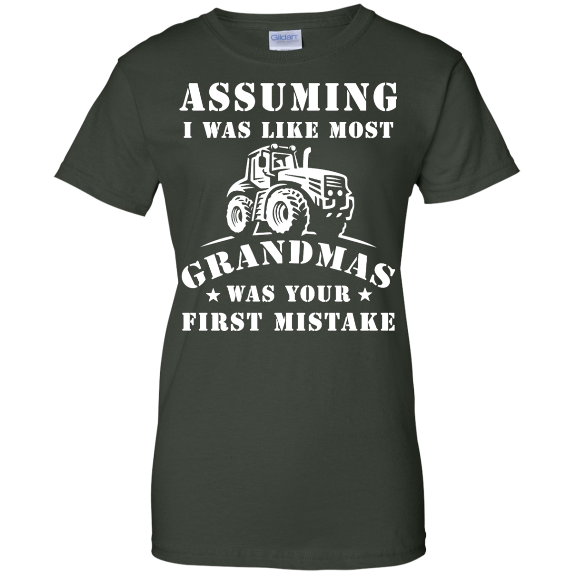 image 243px Assuming I Was Like Most Grandmas Was Your First Mistake T Shirts