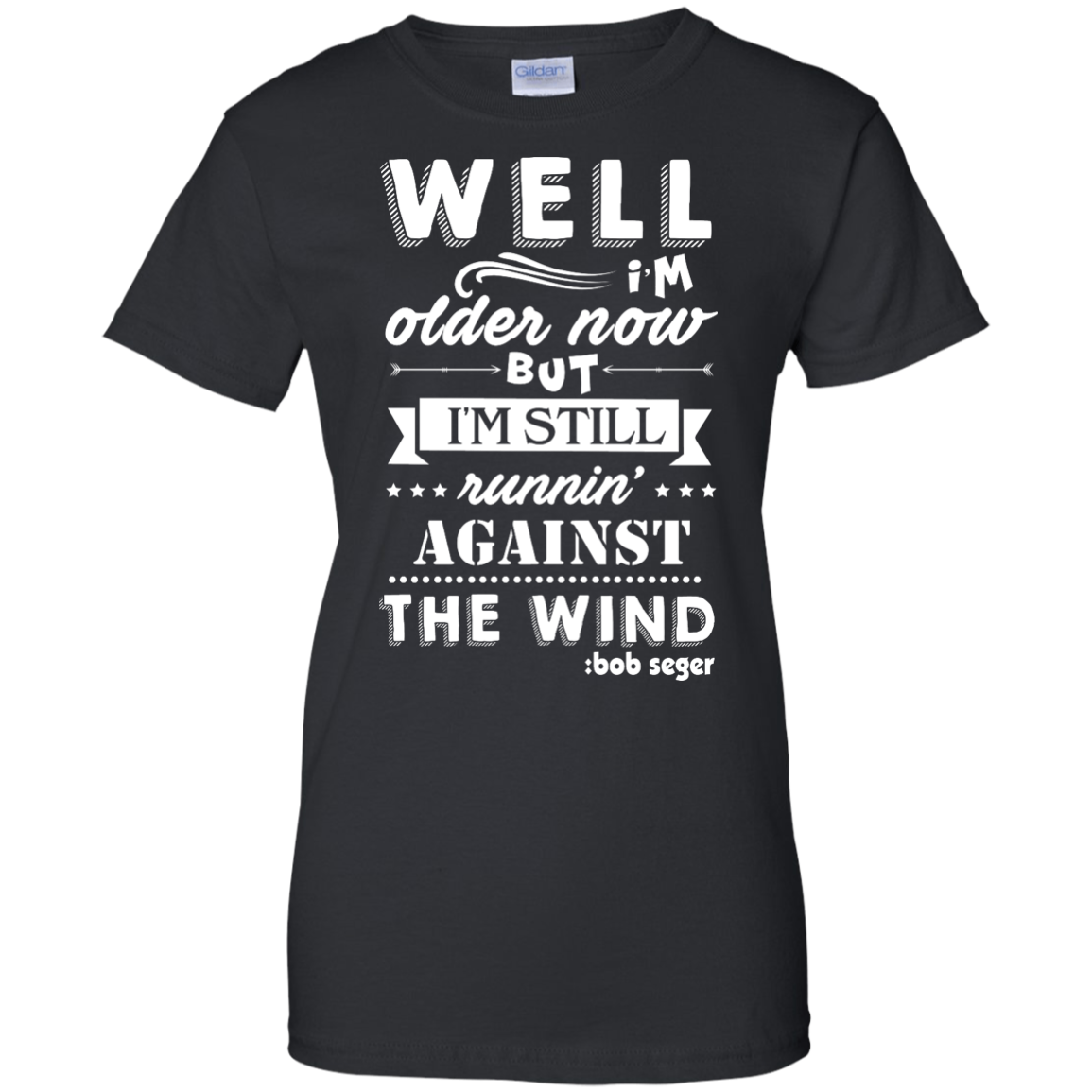 image 252px Bob Seger: I'm Older Now But I'm Still Running Against The Wind T Shirts