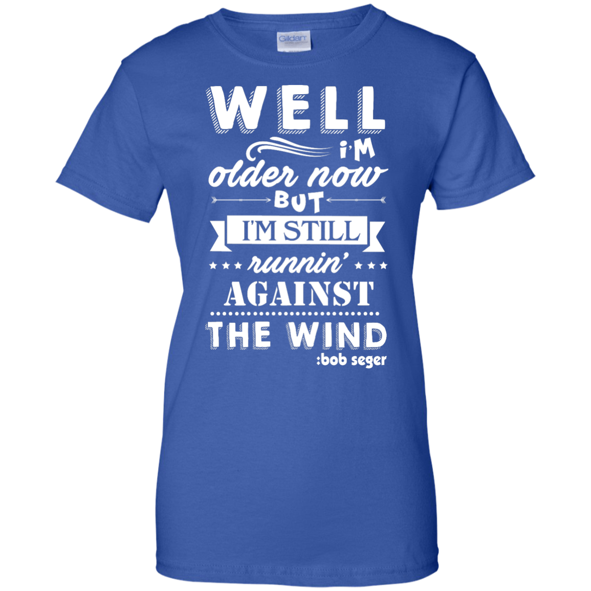 image 253px Bob Seger: I'm Older Now But I'm Still Running Against The Wind T Shirts