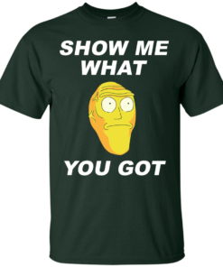 image 278 247x296px Rick and Morty: Show Me What You Got T Shirts