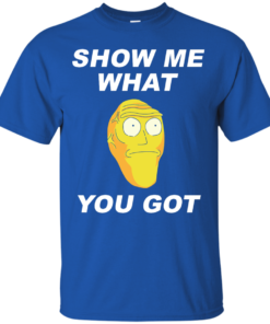 image 279 247x296px Rick and Morty: Show Me What You Got T Shirts