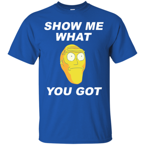 image 279 490x490px Rick and Morty: Show Me What You Got T Shirts