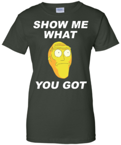 image 286 247x296px Rick and Morty: Show Me What You Got T Shirts