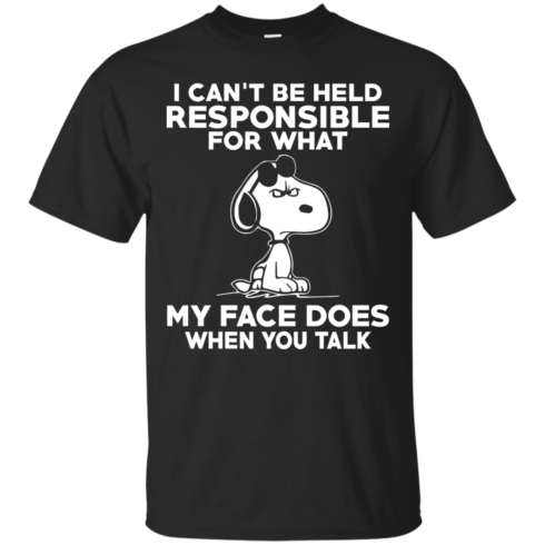 image 288 490x490px Peanuts Snoopy: I Can't Be Held Responsible For What My Face Does T Shirt