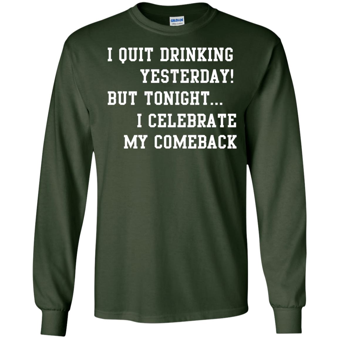 image 32px I Quit Drinking Yesterday But Tonight I Celebrate My Comeback T Shirt