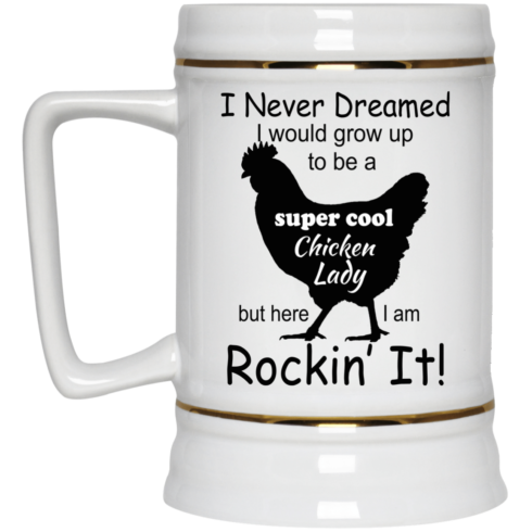 image 334 490x490px I Never Dreamed I Would Grow Up To Be A Chicken Lady Mug Coffee