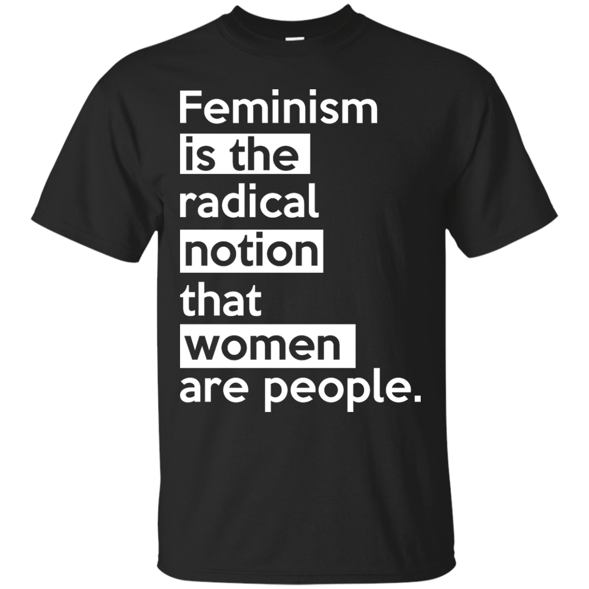 image 338px Feminism is the radical notion that women people T Shirts