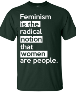 image 339 247x296px Feminism is the radical notion that women people T Shirts
