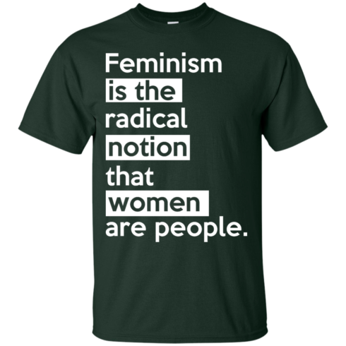 image 339 490x490px Feminism is the radical notion that women people T Shirts