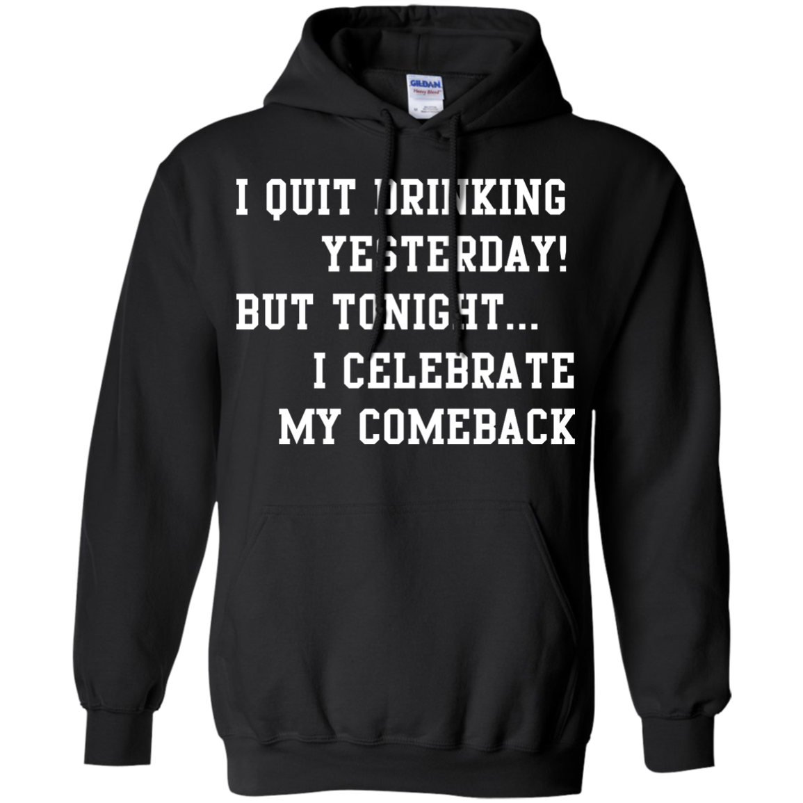 image 34px I Quit Drinking Yesterday But Tonight I Celebrate My Comeback T Shirt