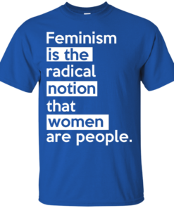 image 340 247x296px Feminism is the radical notion that women people T Shirts