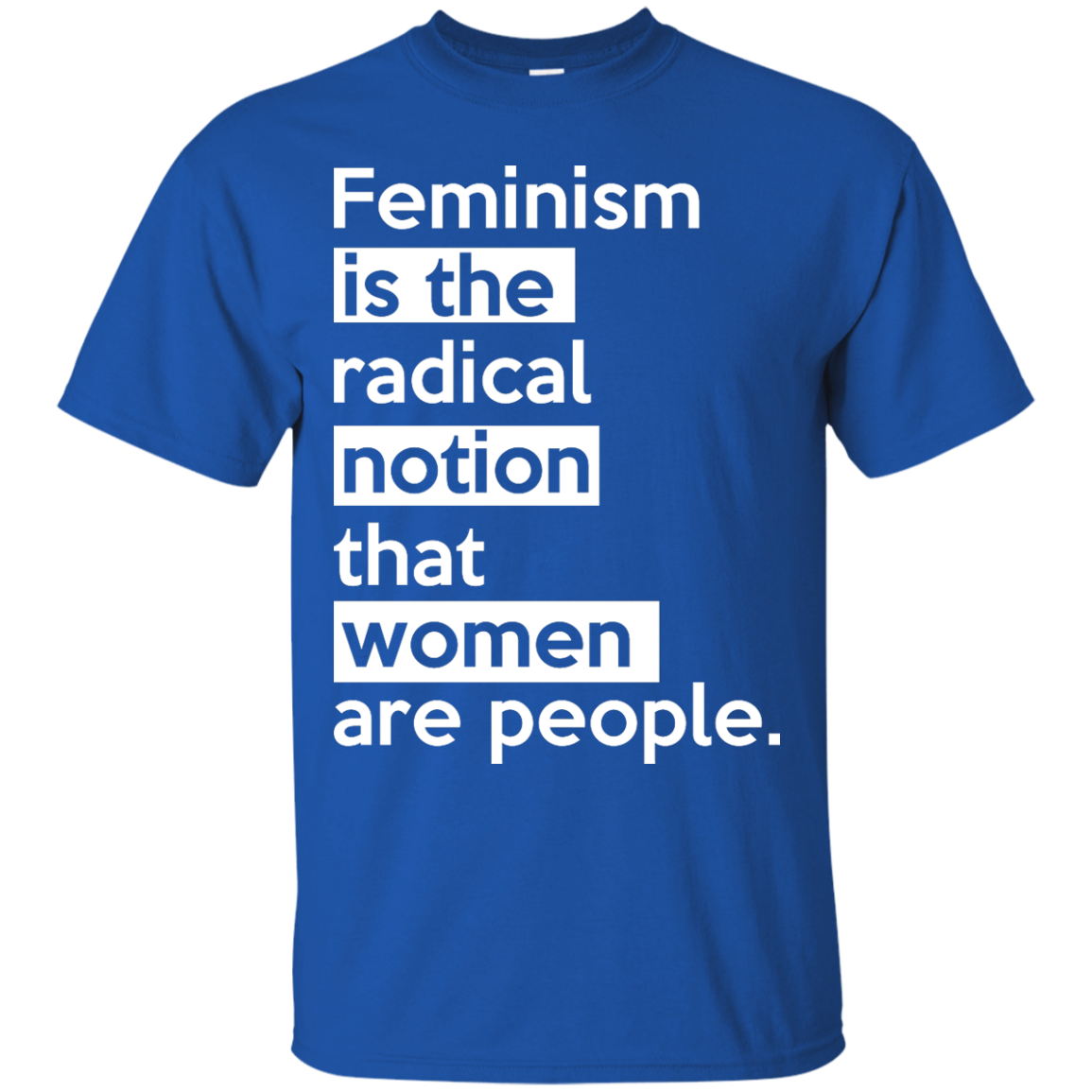 image 340px Feminism is the radical notion that women people T Shirts