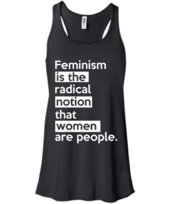 image 341 247x296px Feminism is the radical notion that women people T Shirts