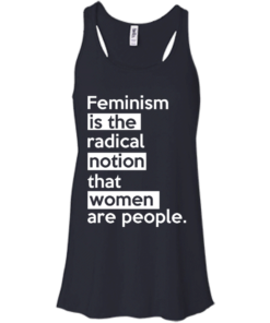 image 342 247x296px Feminism is the radical notion that women people T Shirts