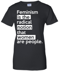 image 346 247x296px Feminism is the radical notion that women people T Shirts