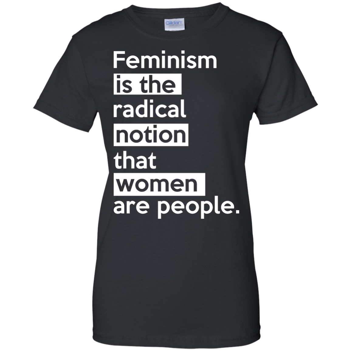 image 346px Feminism is the radical notion that women people T Shirts