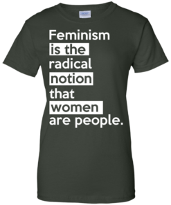 image 347 247x296px Feminism is the radical notion that women people T Shirts