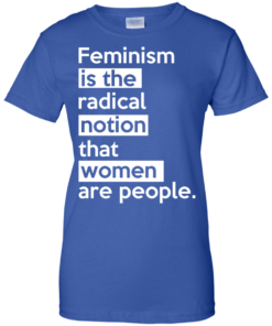 image 348 247x296px Feminism is the radical notion that women people T Shirts