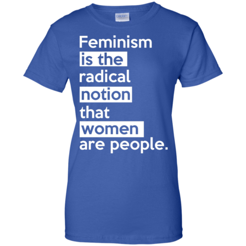 image 348 490x490px Feminism is the radical notion that women people T Shirts