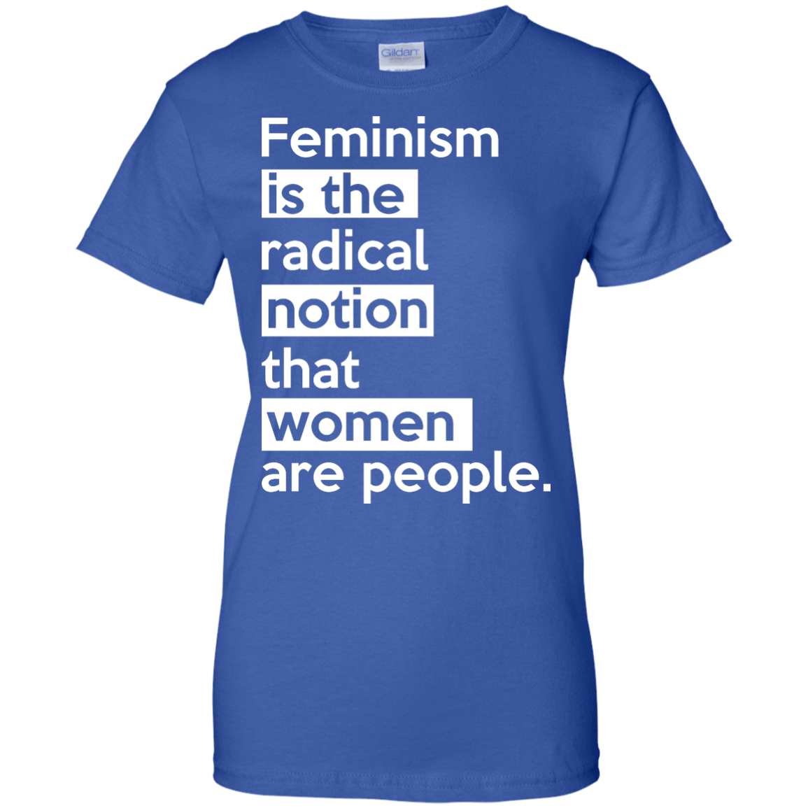 image 348px Feminism is the radical notion that women people T Shirts