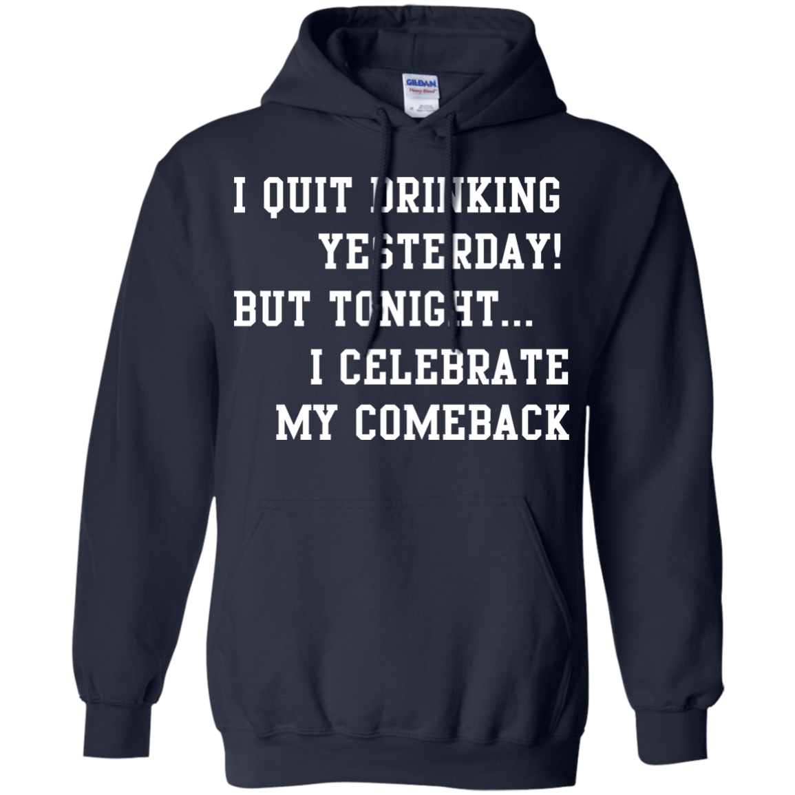 image 35px I Quit Drinking Yesterday But Tonight I Celebrate My Comeback T Shirt