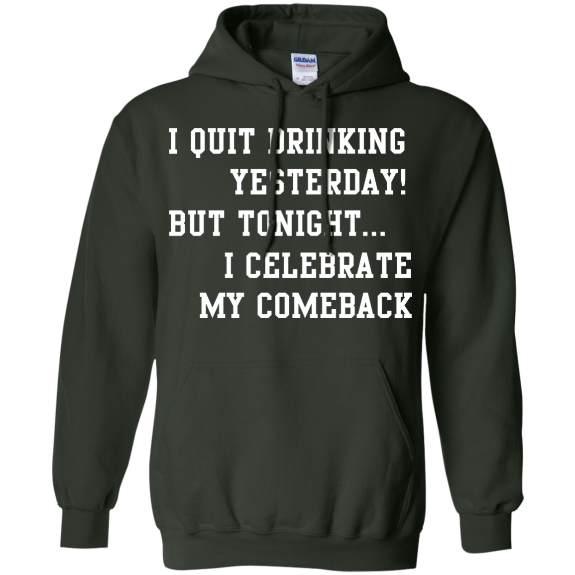 image 36px I Quit Drinking Yesterday But Tonight I Celebrate My Comeback T Shirt